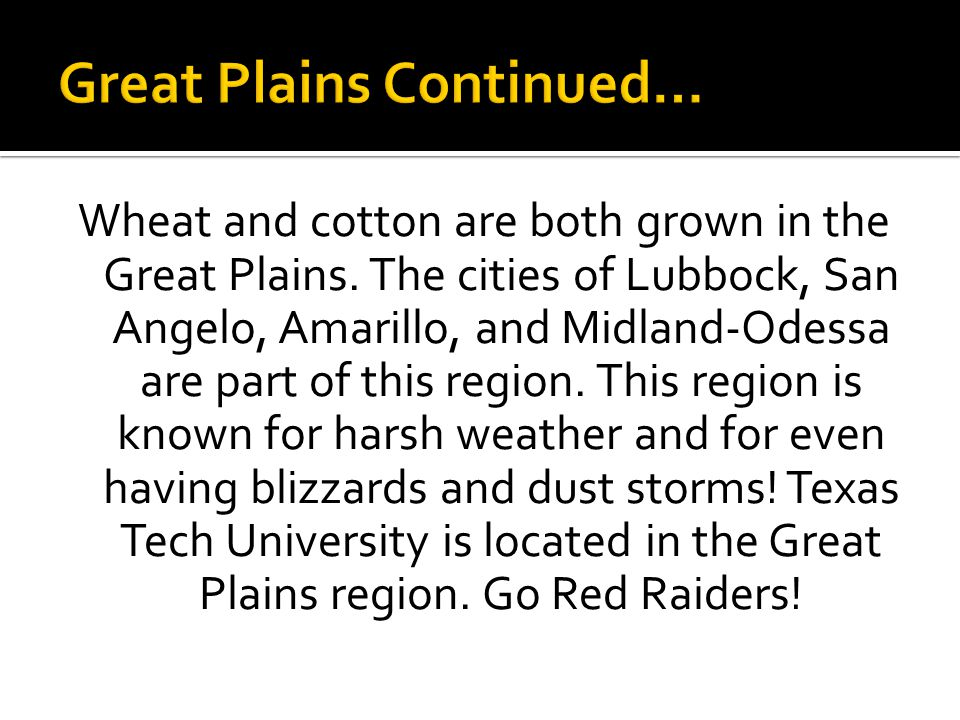 Great Plains Continued…