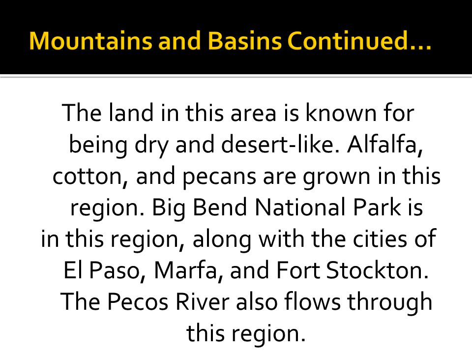 Mountains and Basins Continued…