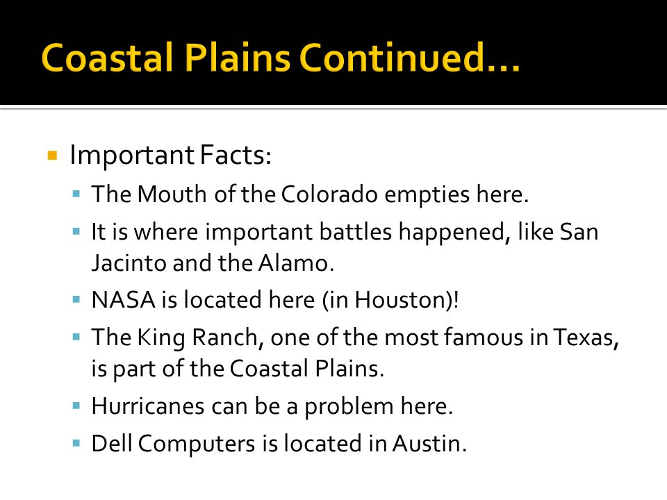Coastal Plains Continued…