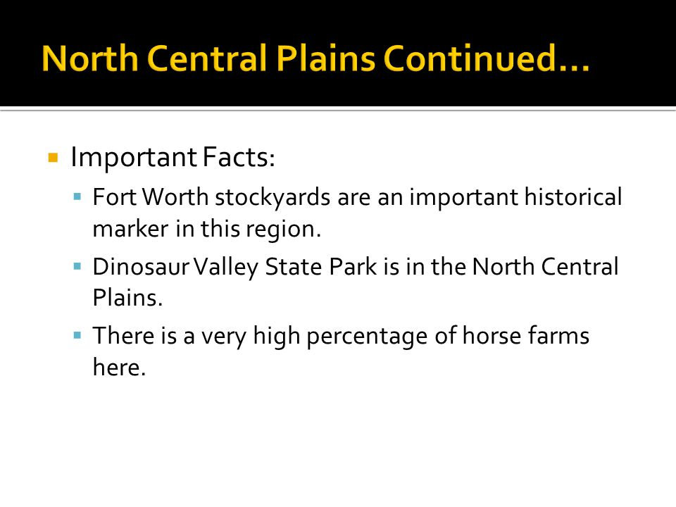 North Central Plains Continued…