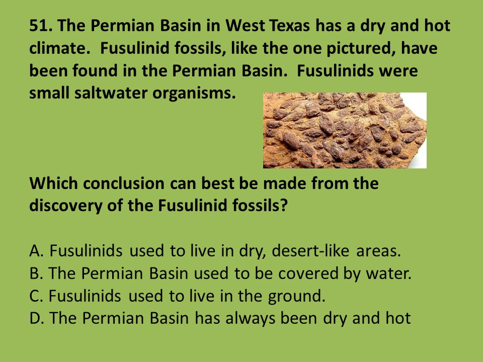 51. The Permian Basin in West Texas has a dry and hot climate