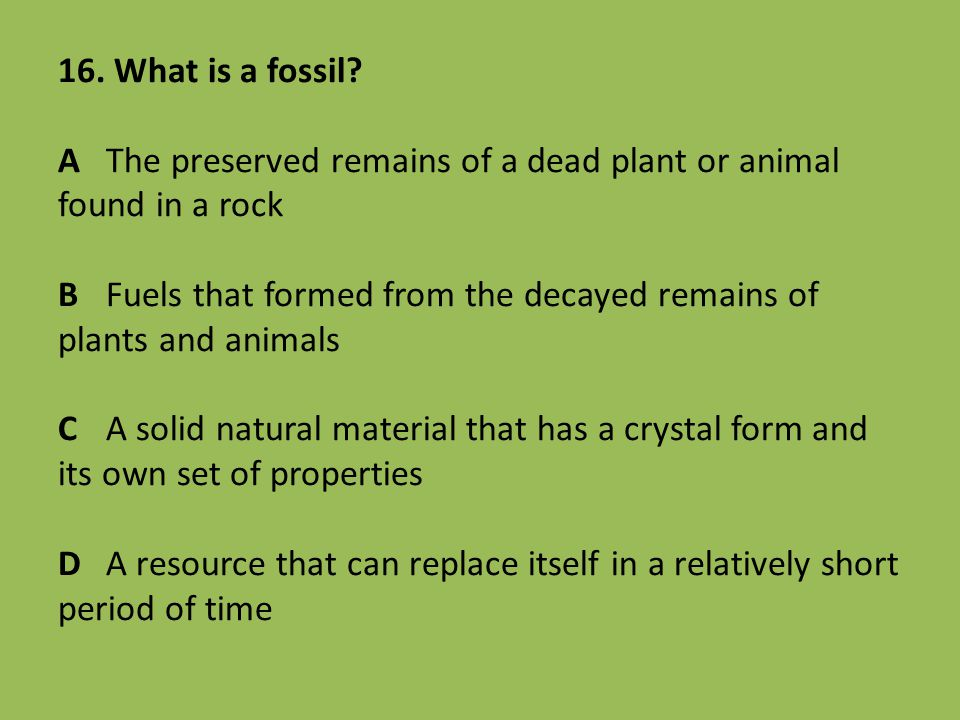 16. What is a fossil.