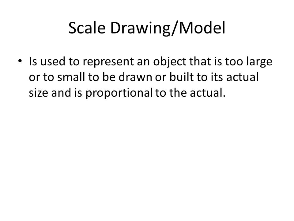 Scale Drawing/Model