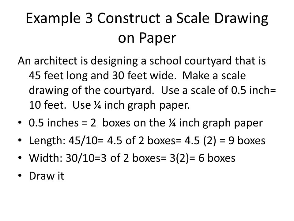 Example 3 Construct a Scale Drawing on Paper