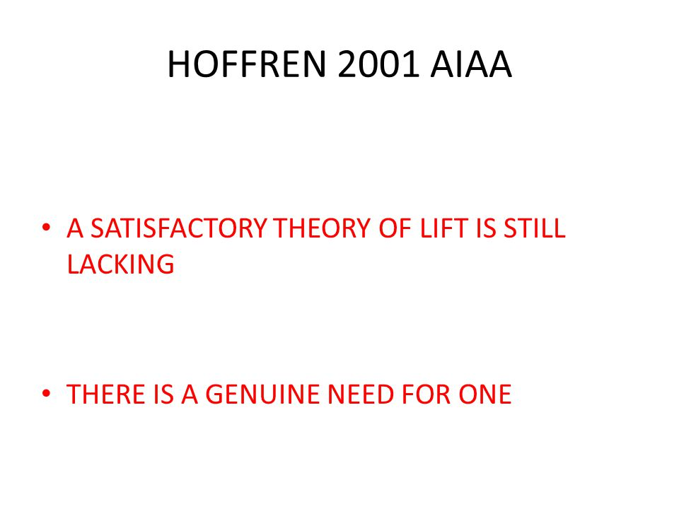 HOFFREN 2001 AIAA A SATISFACTORY THEORY OF LIFT IS STILL LACKING