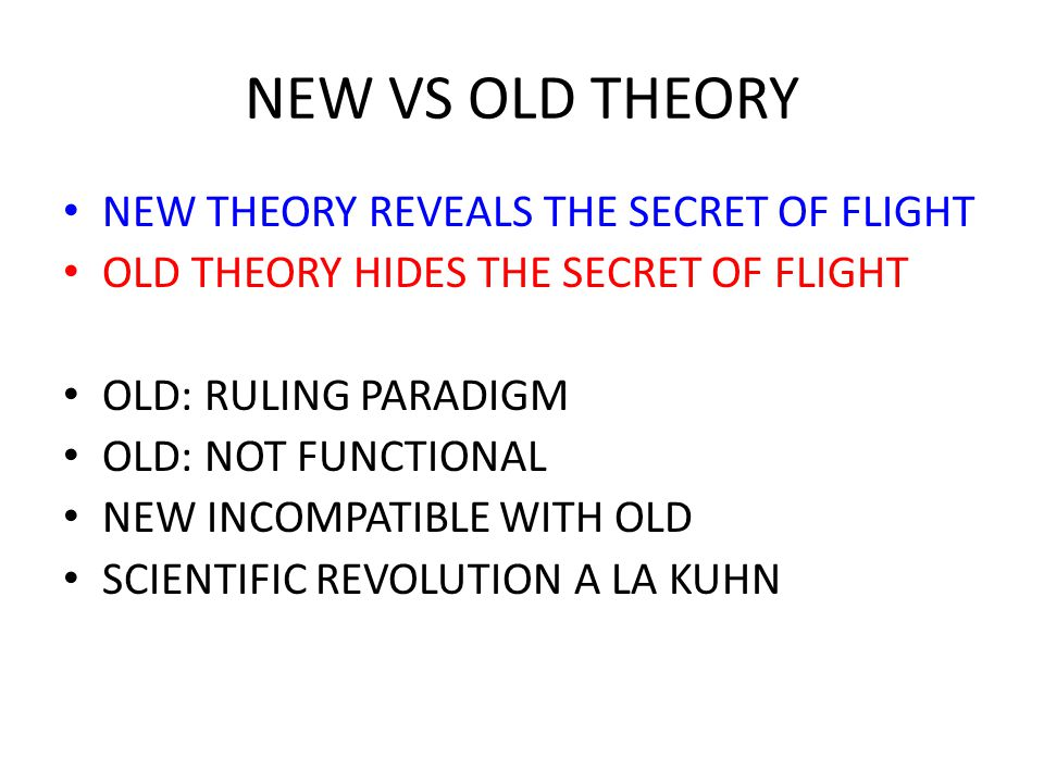 NEW VS OLD THEORY NEW THEORY REVEALS THE SECRET OF FLIGHT