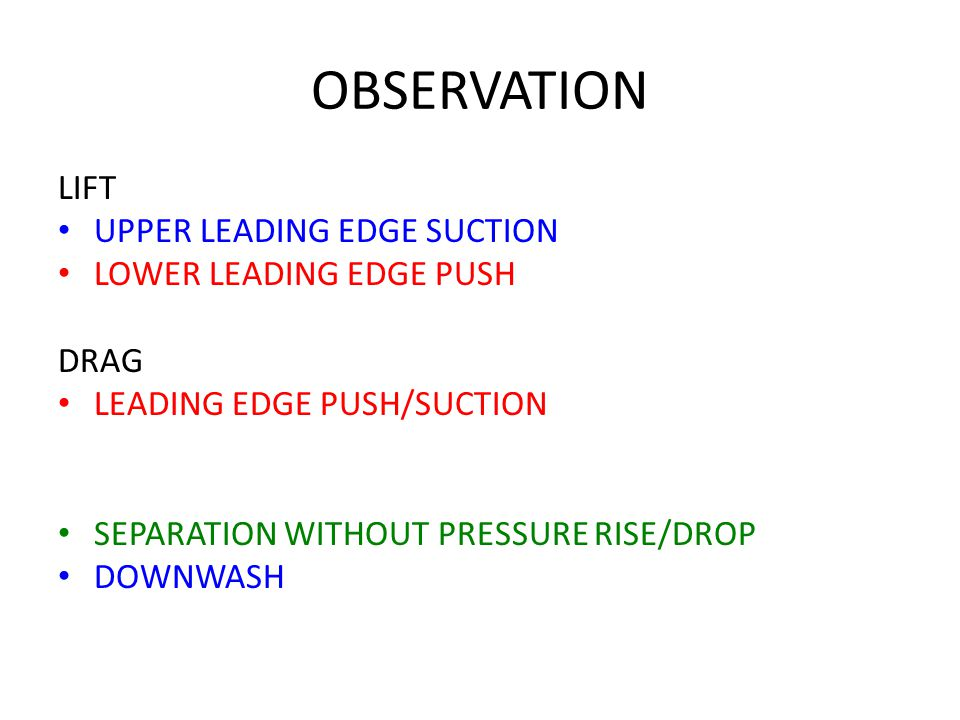 OBSERVATION LIFT UPPER LEADING EDGE SUCTION LOWER LEADING EDGE PUSH