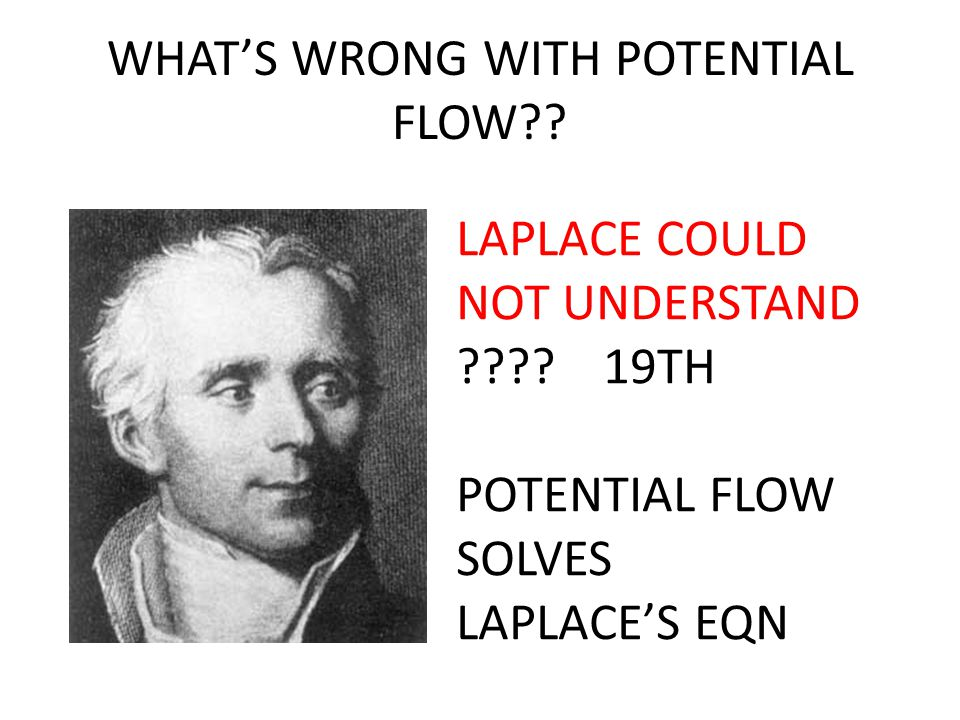 WHAT'S WRONG WITH POTENTIAL FLOW