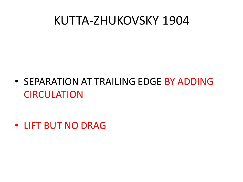 KUTTA-ZHUKOVSKY 1904 SEPARATION AT TRAILING EDGE BY ADDING CIRCULATION