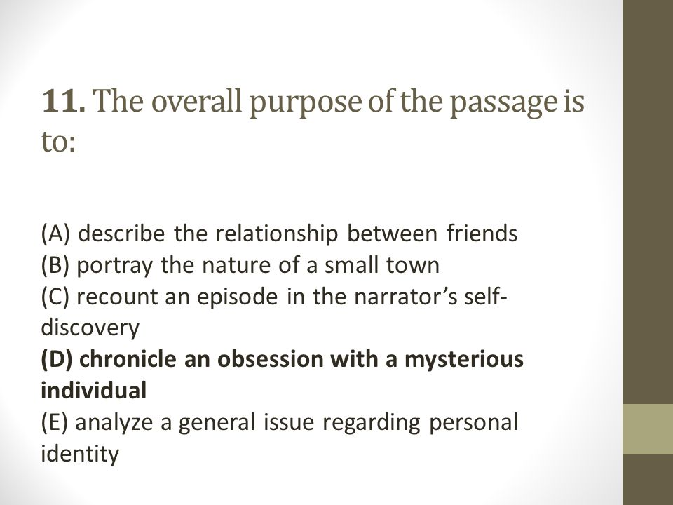11. The overall purpose of the passage is to: