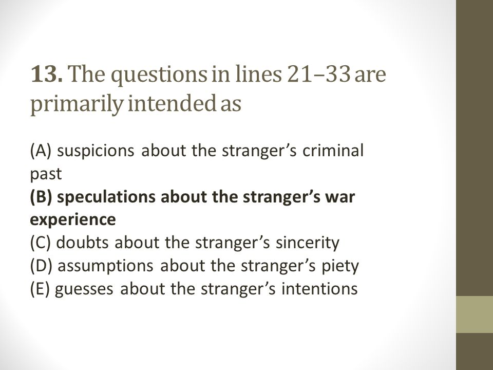 13. The questions in lines 21–33 are primarily intended as
