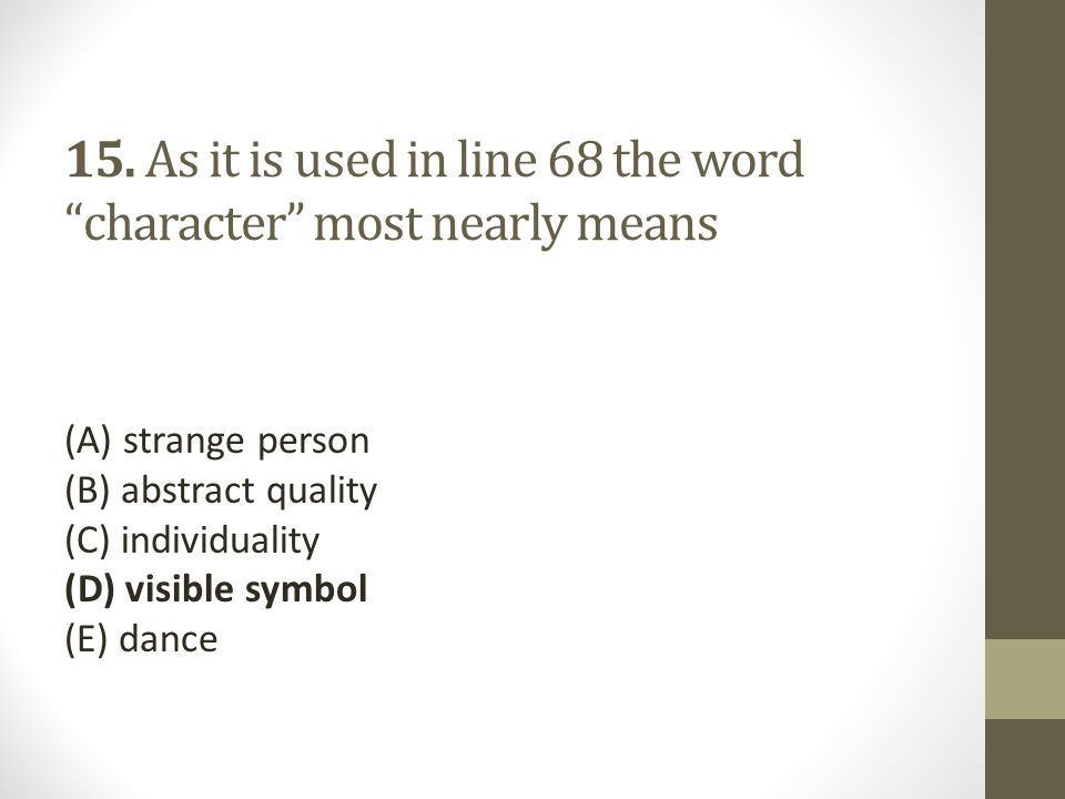15. As it is used in line 68 the word character most nearly means