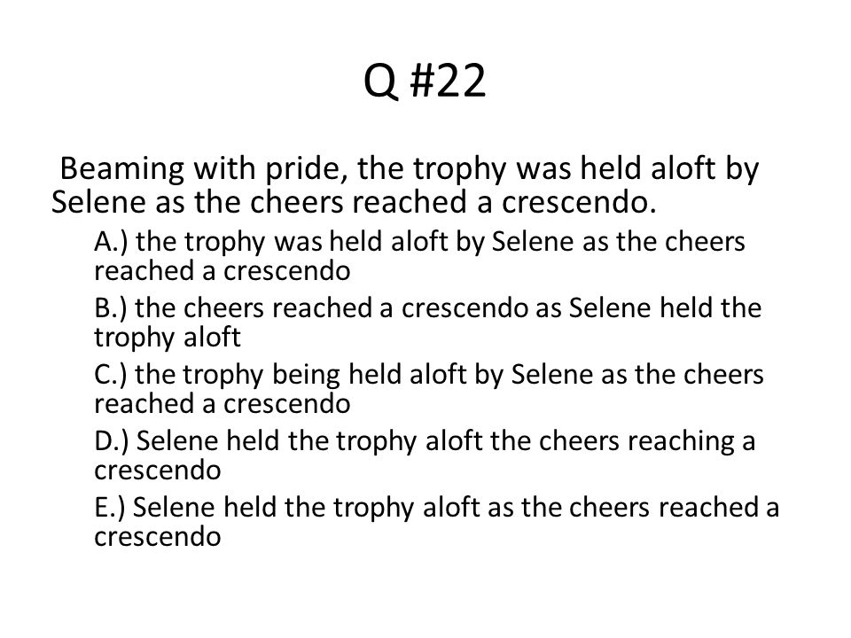 Q #22 Beaming with pride, the trophy was held aloft by Selene as the cheers reached a crescendo.