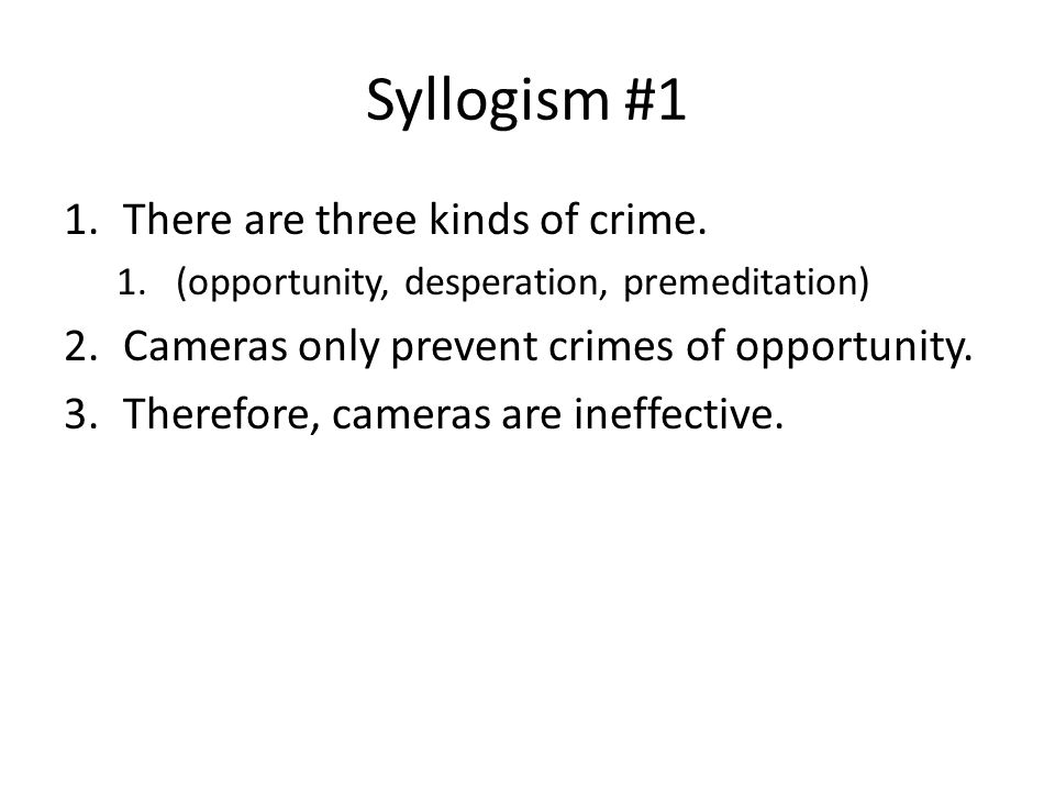 Syllogism #1 There are three kinds of crime.