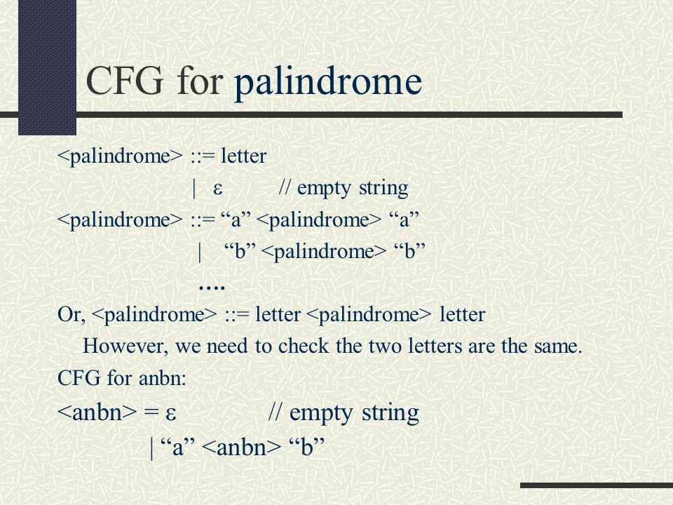 CFG for palindrome <anbn> =  // empty string