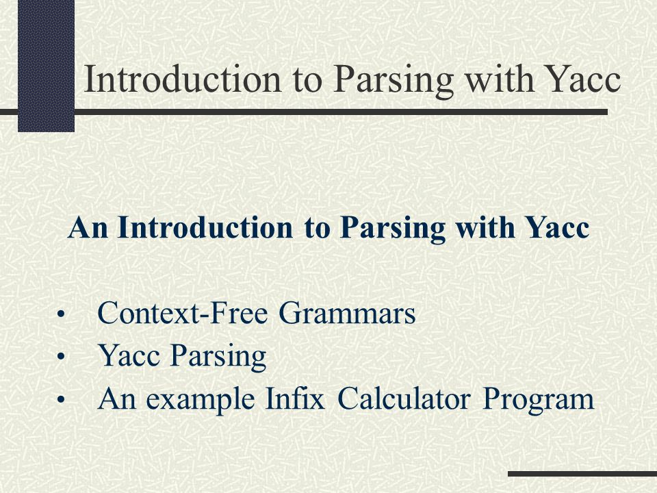 An Introduction to Parsing with Yacc