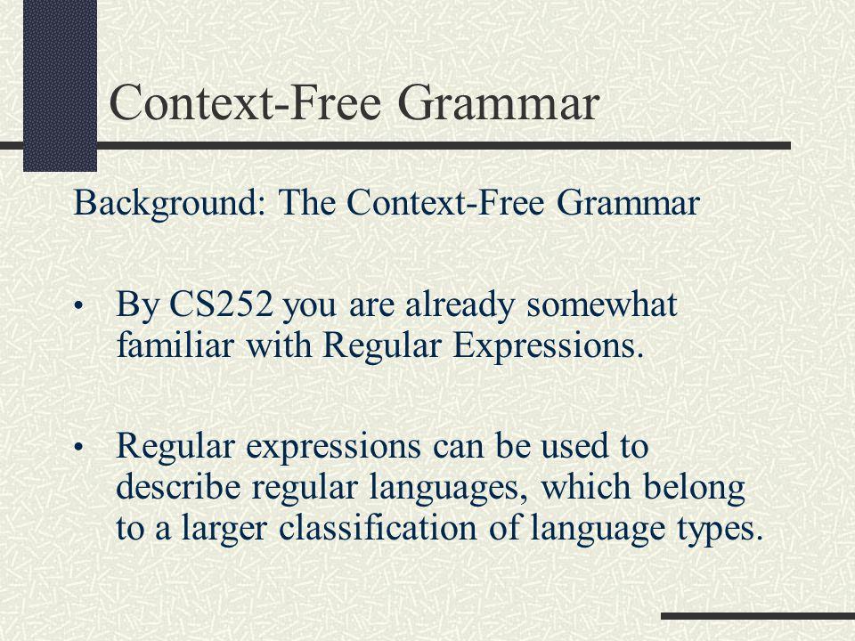 Context-Free Grammar Background: The Context-Free Grammar