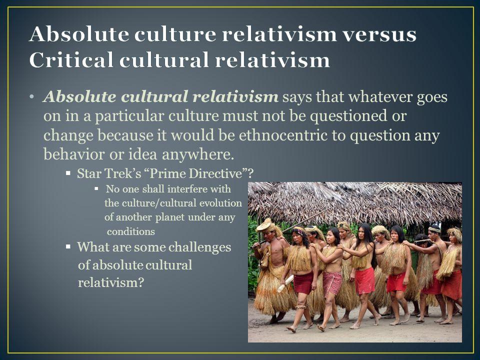 Absolute culture relativism versus Critical cultural relativism