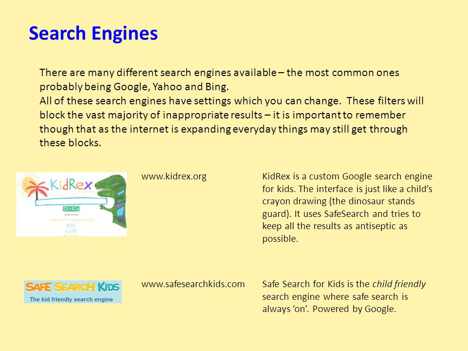 Search Engines There are many different search engines available – the most common ones probably being Google, Yahoo and Bing.