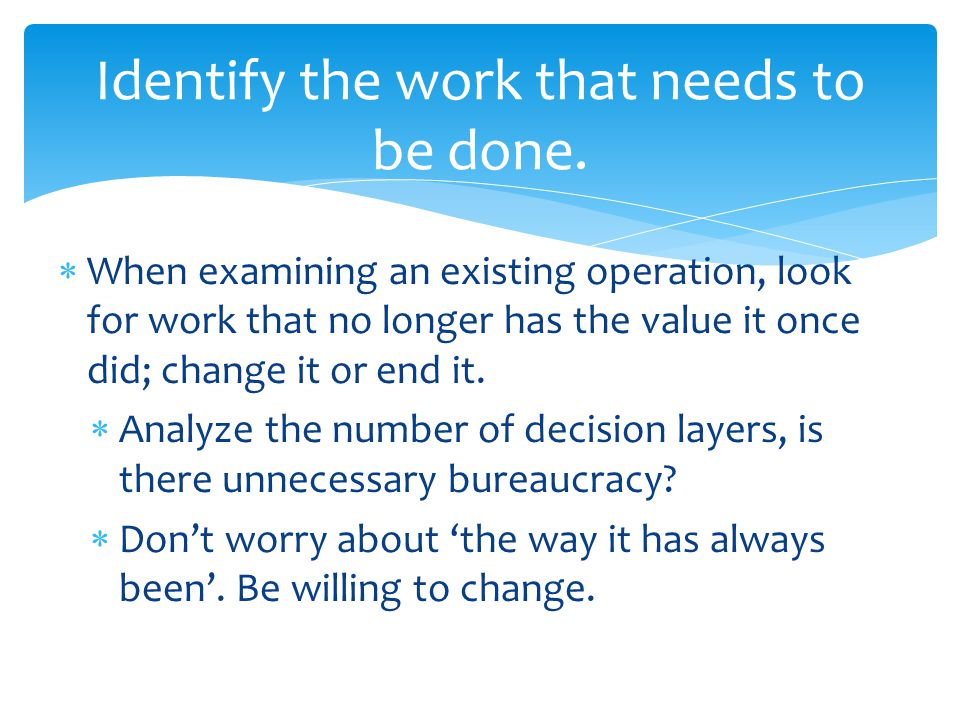 Identify the work that needs to be done.