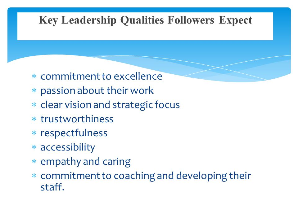 Key Leadership Qualities Followers Expect