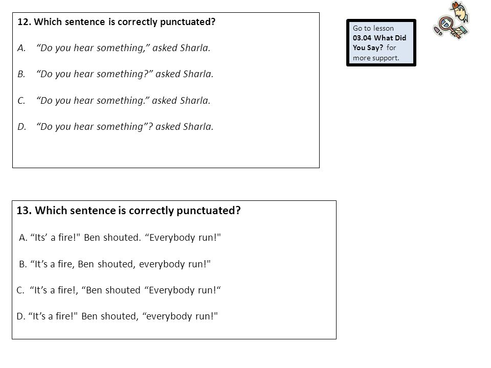 13. Which sentence is correctly punctuated