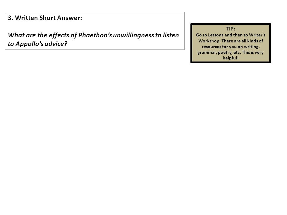 3. Written Short Answer: What are the effects of Phaethon's unwillingness to listen to Appollo's advice