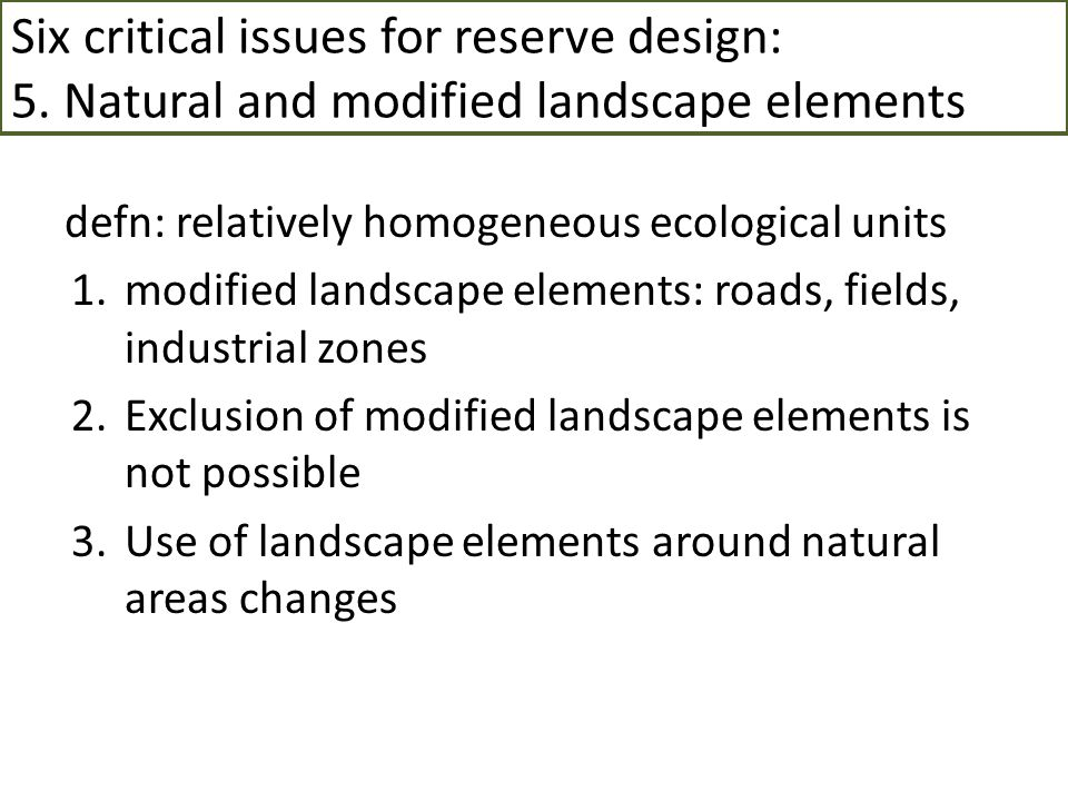 Six critical issues for reserve design: 5
