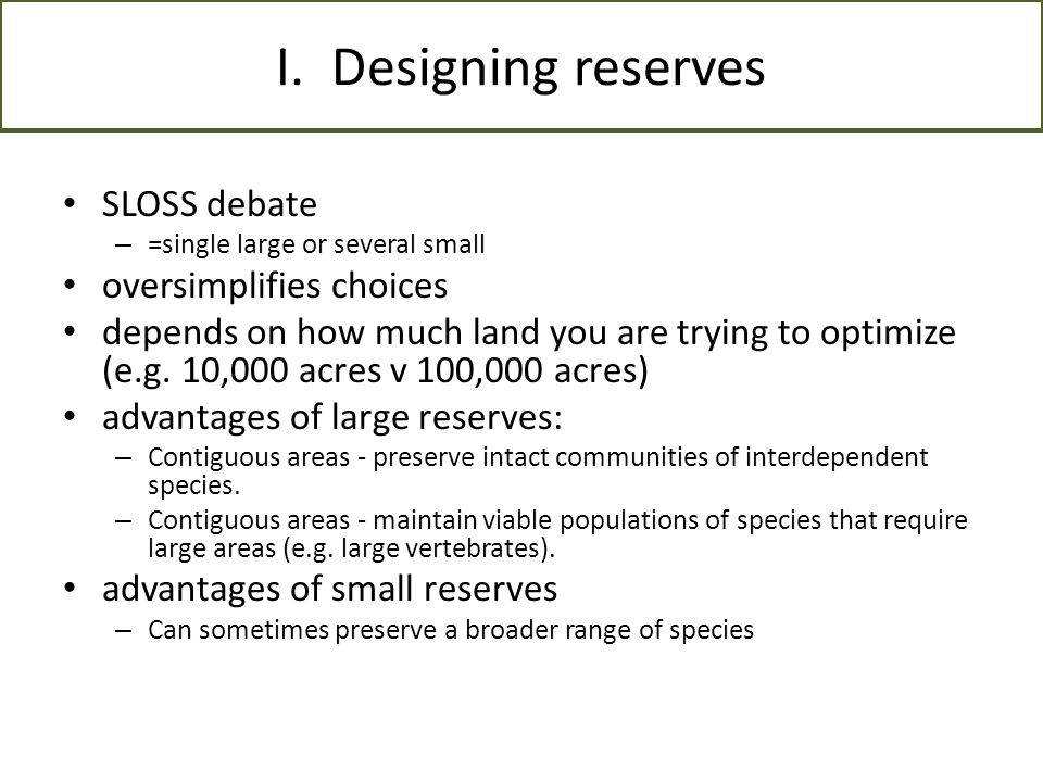 I. Designing reserves SLOSS debate oversimplifies choices