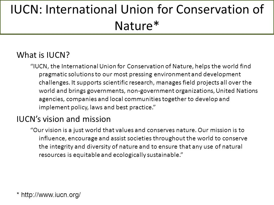 IUCN: International Union for Conservation of Nature*