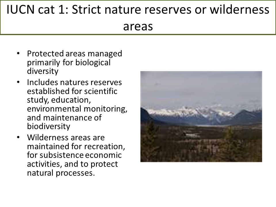 IUCN cat 1: Strict nature reserves or wilderness areas
