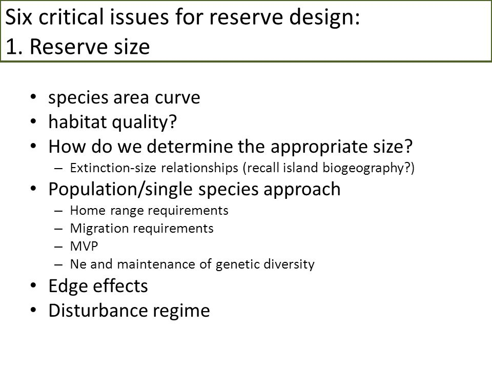 Six critical issues for reserve design: 1. Reserve size