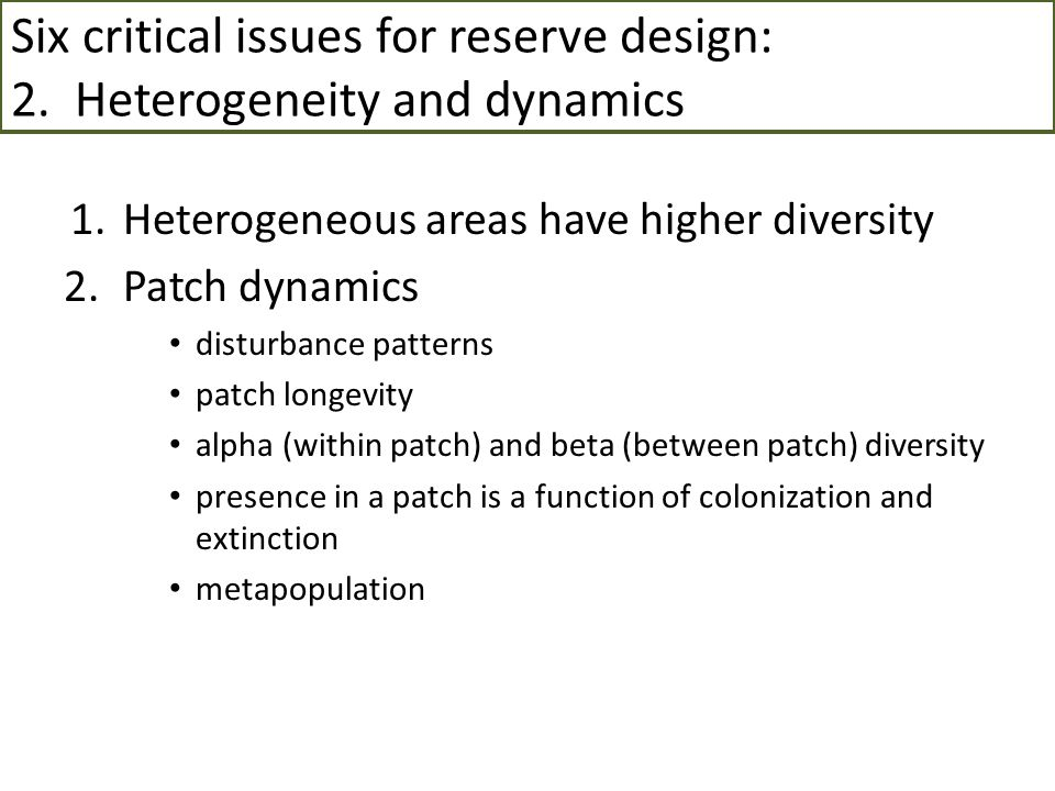 Six critical issues for reserve design: 2. Heterogeneity and dynamics