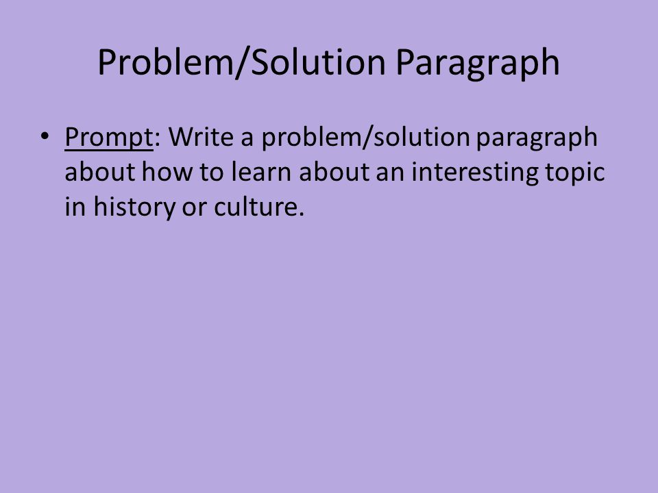 problem solution paragraph Reading a problem-solution paragraph and essay now that you've warmed up your thinking about problems and solutions, you can read a sample paragraph and essay note how each writer explains a problem and argues for a specific solution reading a problem-solution paragraph a problem-solution paragraph has.