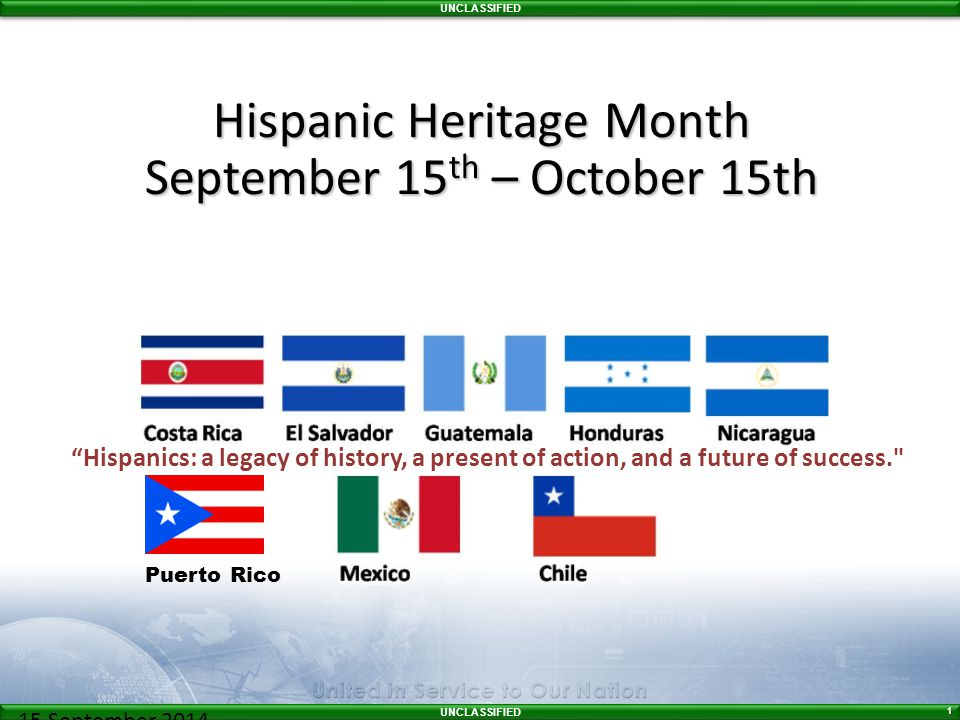 Hispanic Heritage Month September 15th – October 15th