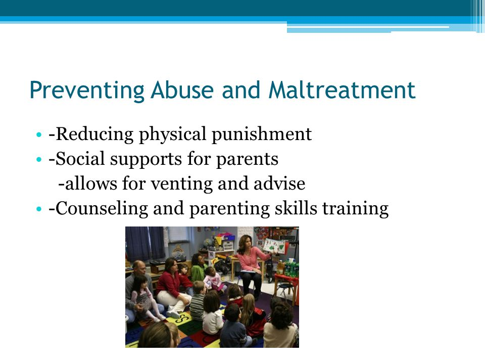 Preventing Abuse and Maltreatment
