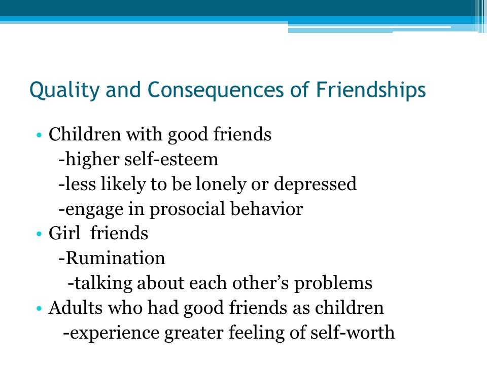 Quality and Consequences of Friendships
