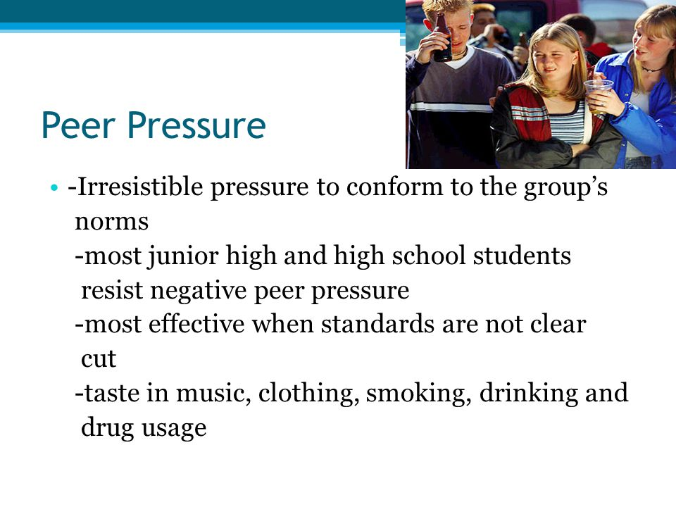Peer Pressure -Irresistible pressure to conform to the group's norms