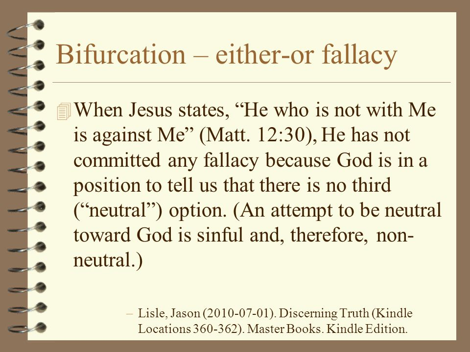 Bifurcation – either-or fallacy