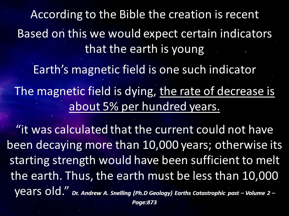 According to the Bible the creation is recent