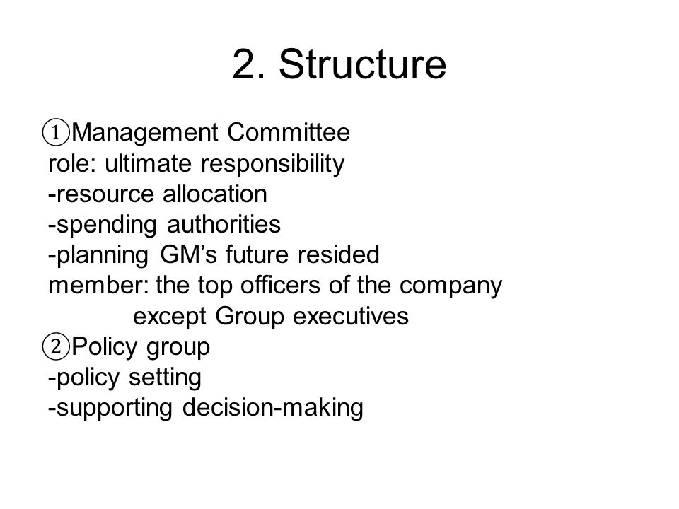 2. Structure ①Management Committee role: ultimate responsibility