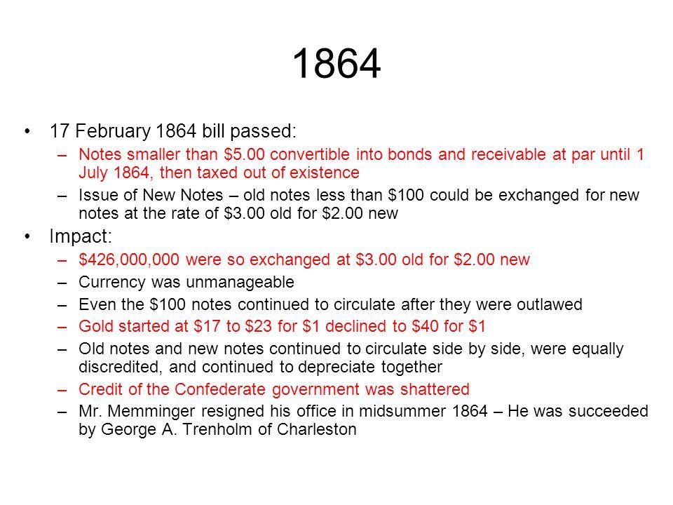 1864 17 February 1864 bill passed: Impact: