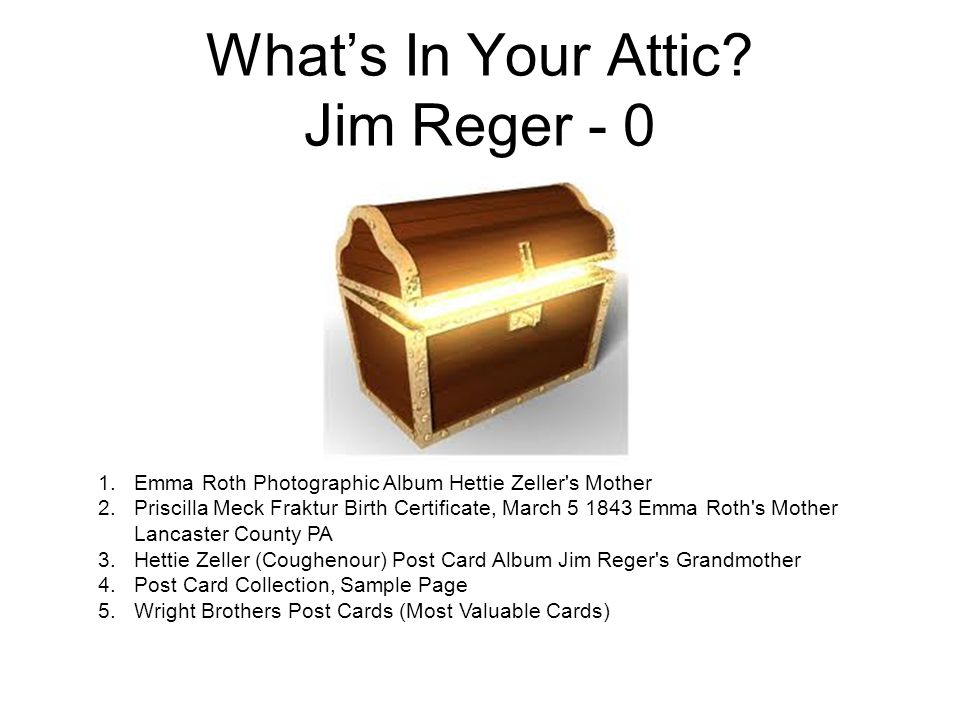 What's In Your Attic Jim Reger - 0