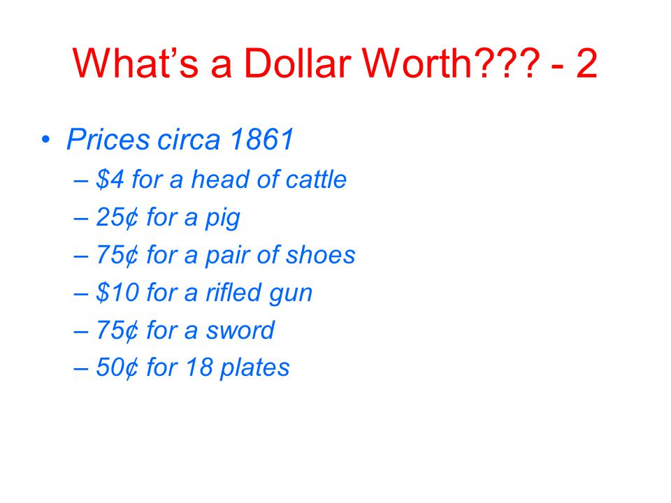 What's a Dollar Worth - 2 Prices circa 1861 $4 for a head of cattle