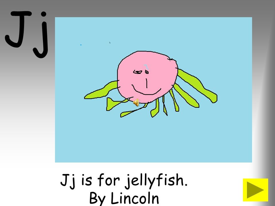 Jj is for jellyfish. By Lincoln