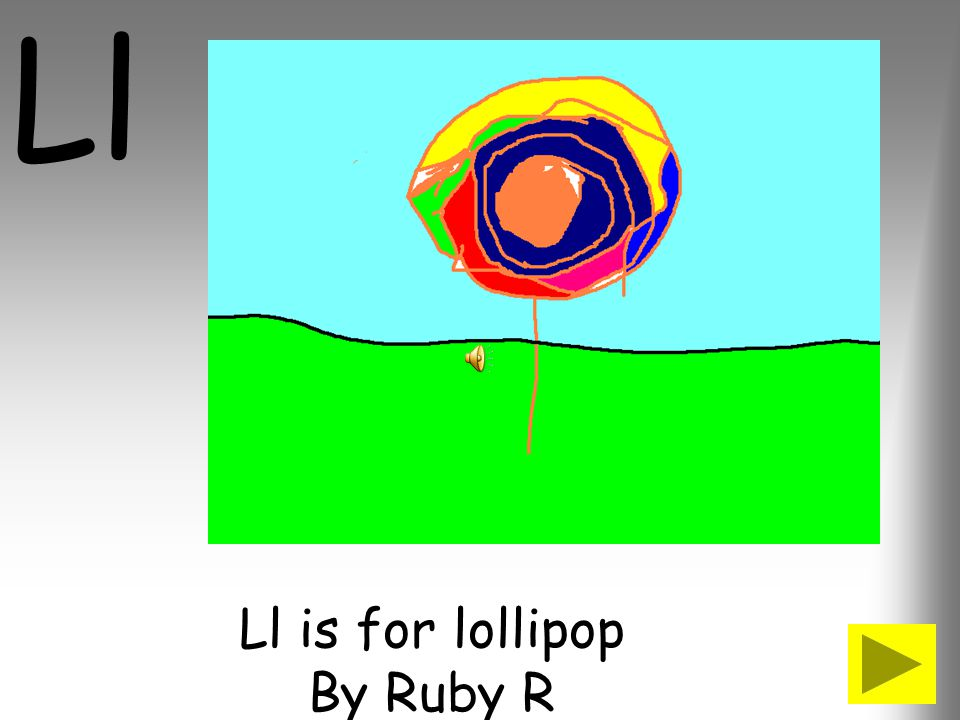 Ll is for lollipop By Ruby R