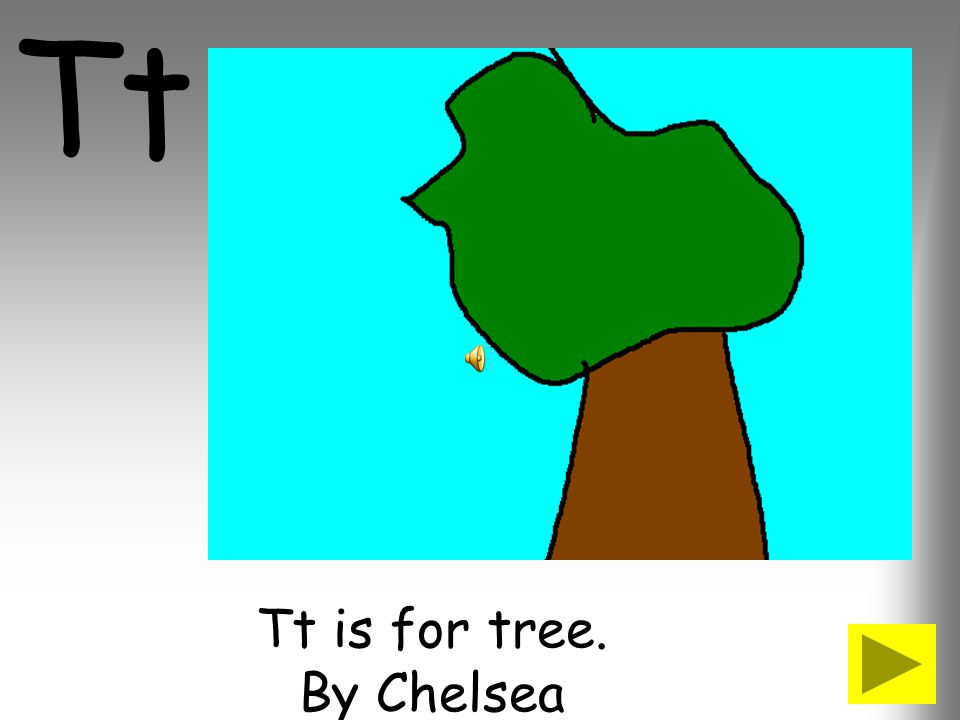 Tt is for tree. By Chelsea