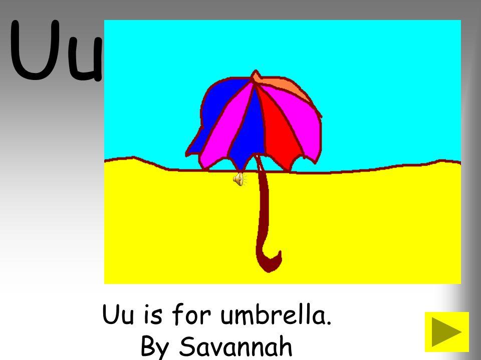 Uu is for umbrella. By Savannah
