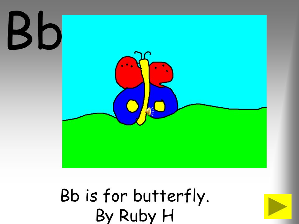 Bb is for butterfly. By Ruby H