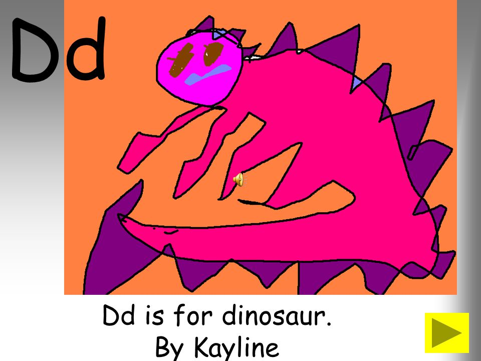 Dd is for dinosaur. By Kayline